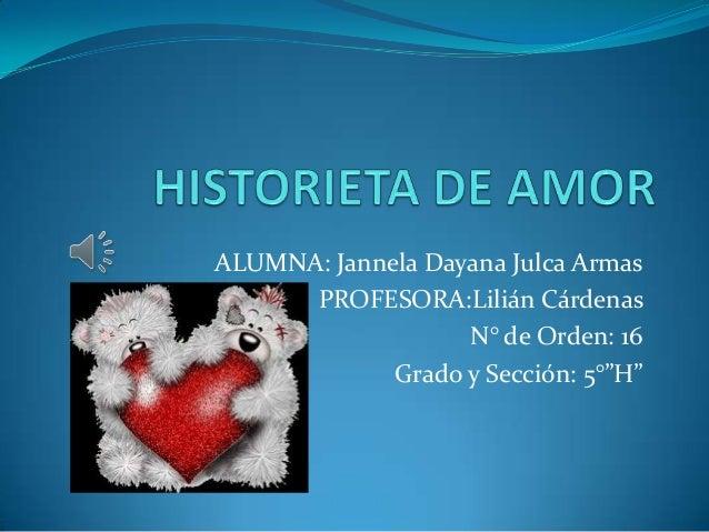 """ALUMNA: Jannela Dayana Julca Armas PROFESORA:Lilián Cárdenas N° de Orden: 16 Grado y Sección: 5°""""H"""""""