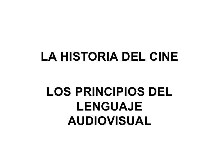 LA HISTORIA DEL CINE LOS PRINCIPIOS DEL LENGUAJE AUDIOVISUAL
