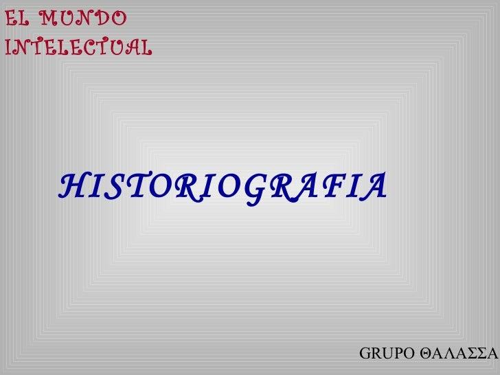 EL MUNDO INTELECTUAL HISTORIOGRAFIA GRUPO ΘΑΛΑΣΣΑ