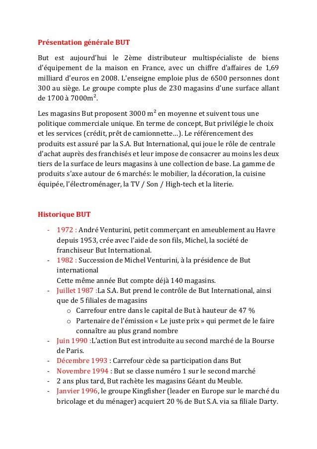 Présentation générale BUTBut est aujourdhui le 2ème distributeur multispécialiste de biensdéquipement de la maison en Fran...