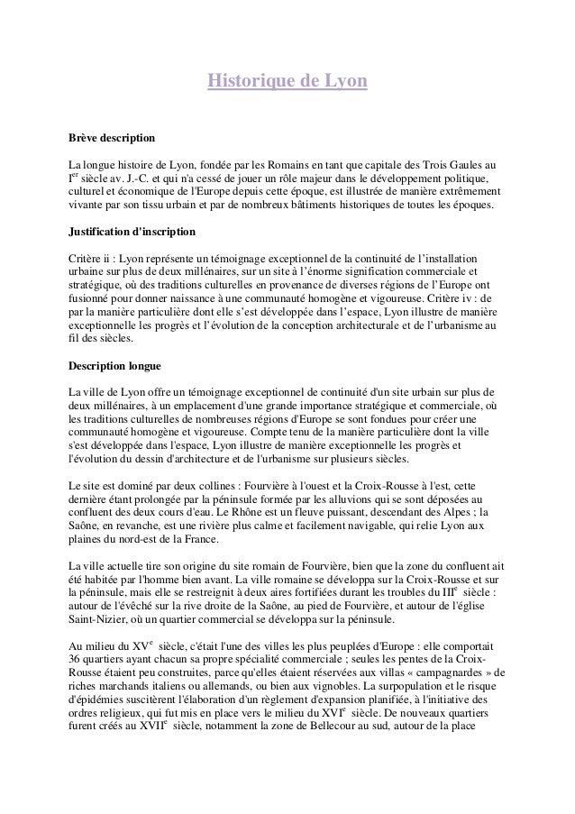 Historique de LyonBrève descriptionLa longue histoire de Lyon, fondée par les Romains en tant que capitale des Trois Gaule...