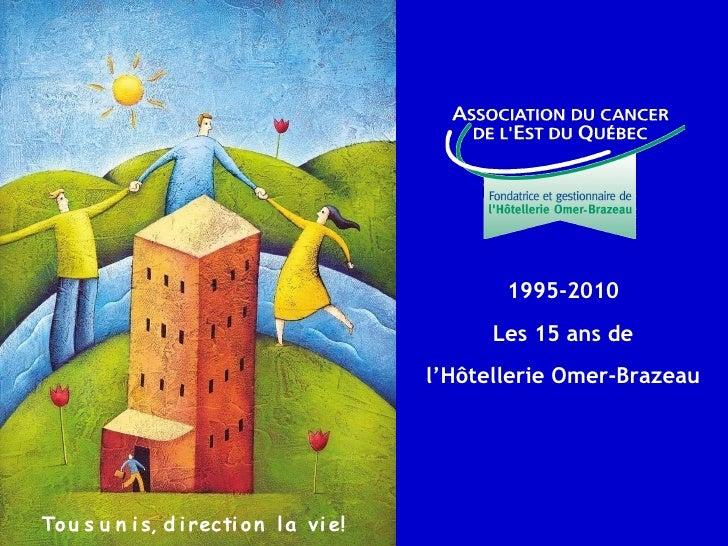 1995-2010 Les 15 ans de l'Hôtellerie Omer-Brazeau