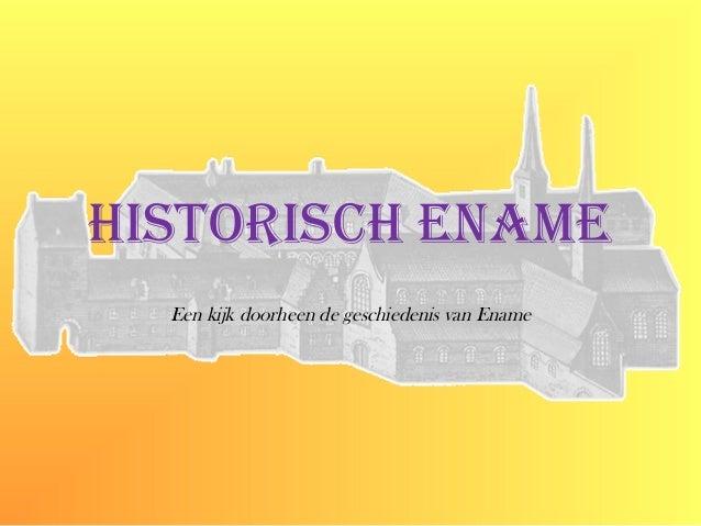 HistoriscH EnamE Een kijk doorheen de geschiedenis van Ename