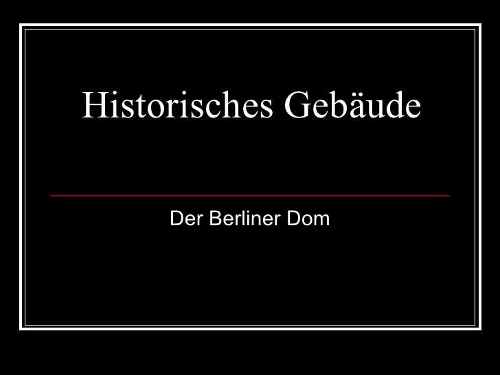 Historisches Gebäude Der Berliner Dom