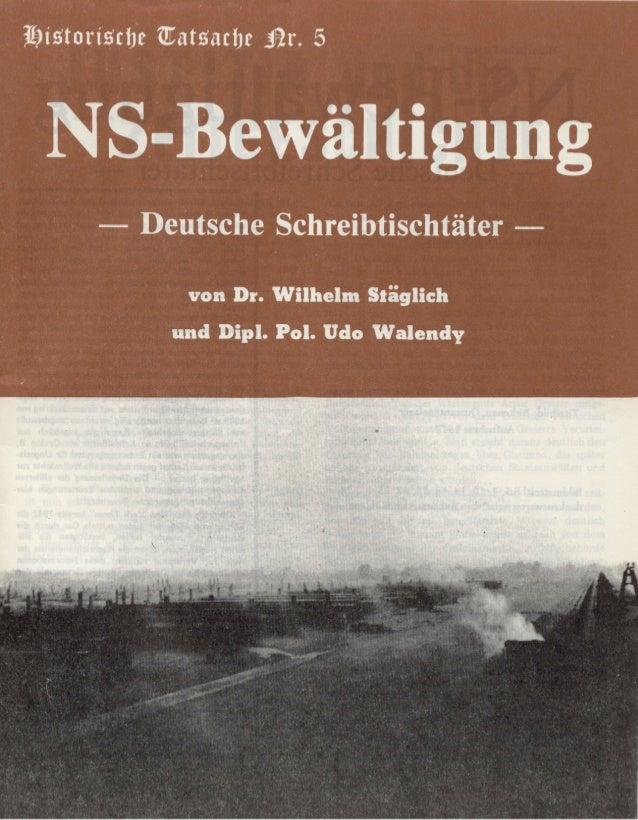 Historische tatsachen nr. 05 udo-walendy und wilhelm staeglich - NS-bewaeltigung - deutsche-schreibtischtaeter