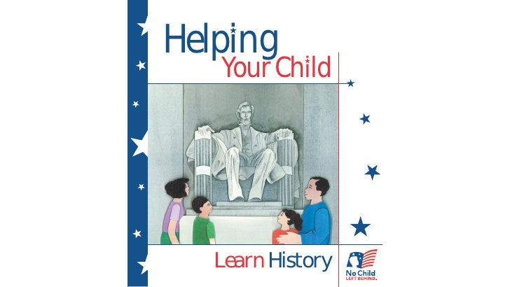 Helping    Your Child        Learn History
