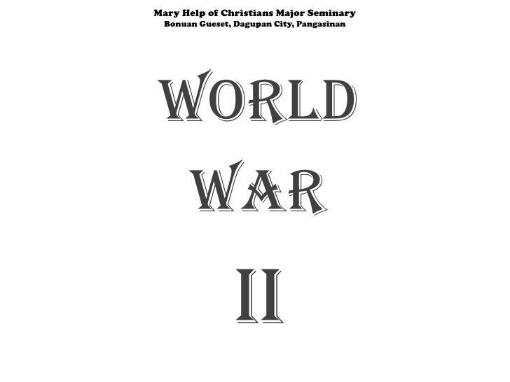 Mary Help of Christians Major SeminaryBonuan Gueset, Dagupan City, Pangasinan<br />World <br />War <br />II<br />