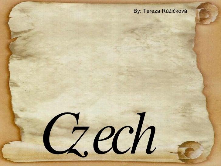 Czech  monuments By: Tereza Růžičková