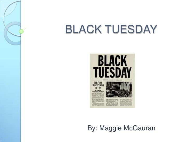 BLACK TUESDAY<br />By: Maggie McGauran<br />