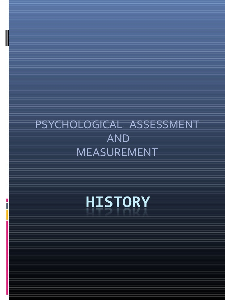 PSYCHOLOGICAL ASSESSMENT           AND      MEASUREMENT