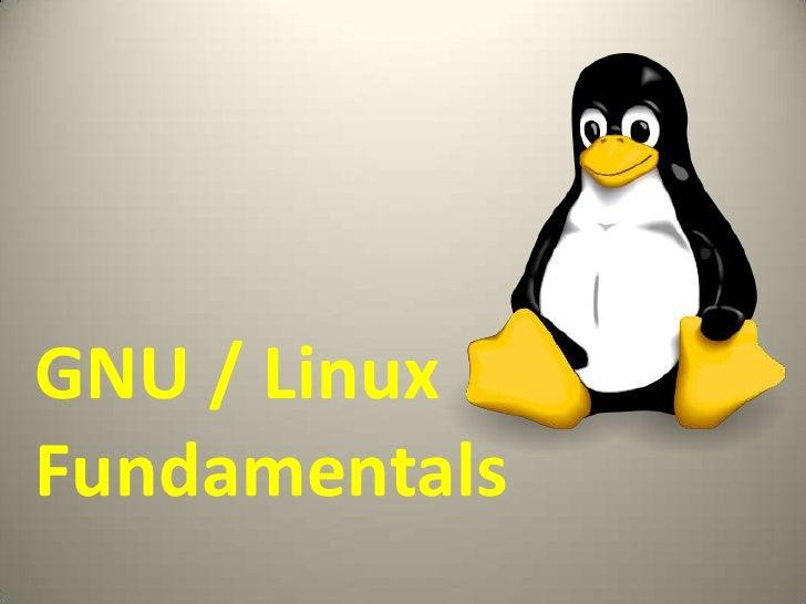 GNU / LinuxFundamentals<br />
