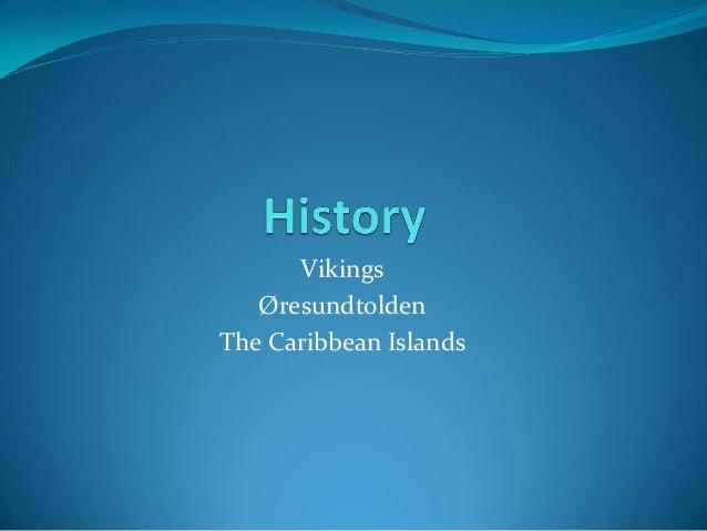VikingsØresundtoldenThe Caribbean Islands