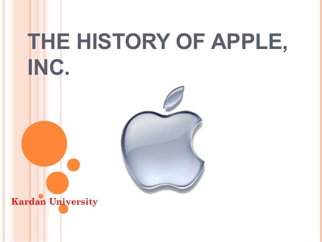 THE HISTORY OF APPLE, INC. Kardan University