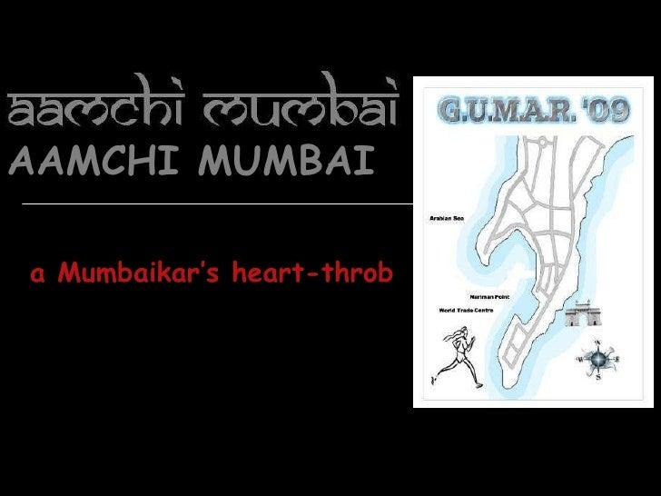 HISTORY ABOUT AMACHI MUMBAI