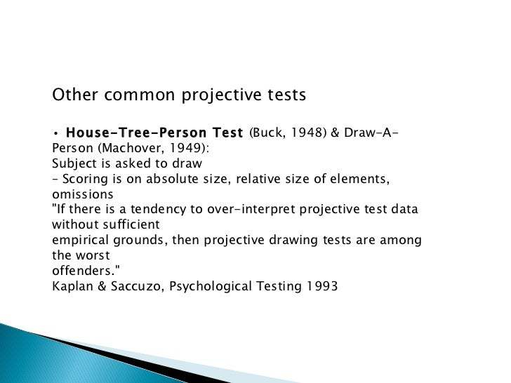 house tree person psychological test Cinderella's performance on the house-tree-person projective test shows the continuing themes of withdrawal, inadequacy, and insecurity there was a lack of variation across her.