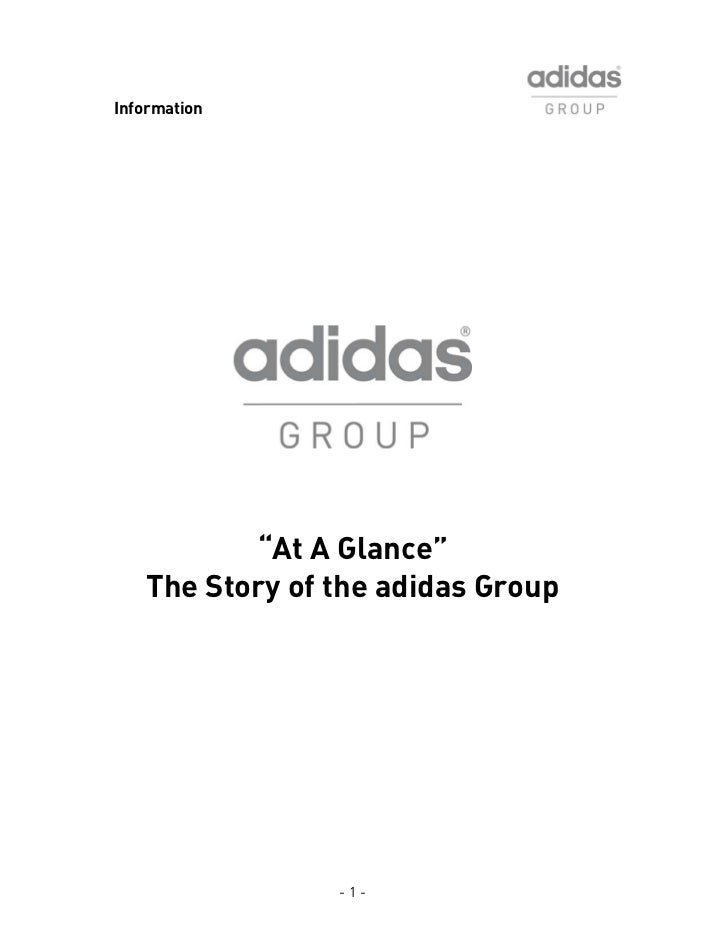 "Information          ""At A Glance""   The Story of the adidas Group                -1-"