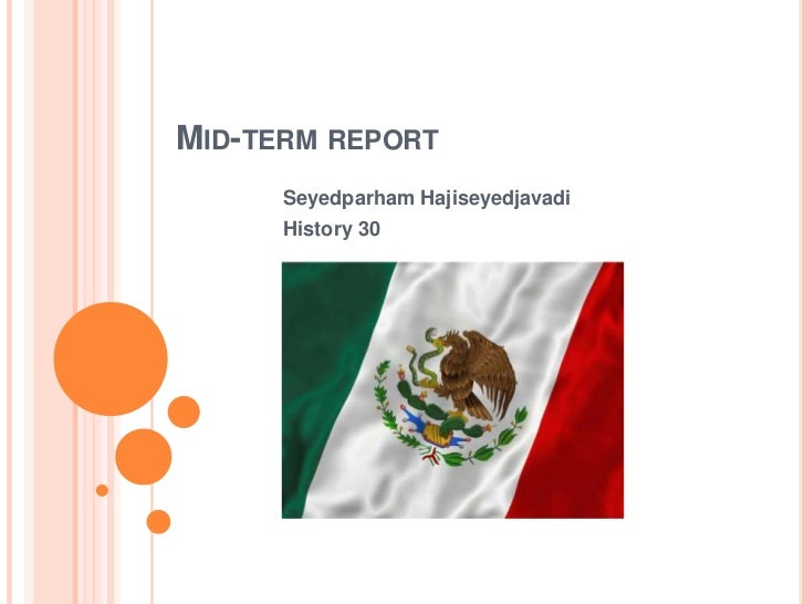 Mid-term report<br />SeyedparhamHajiseyedjavadi<br />History 30<br />