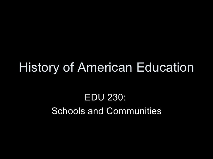 History of American Education Part I