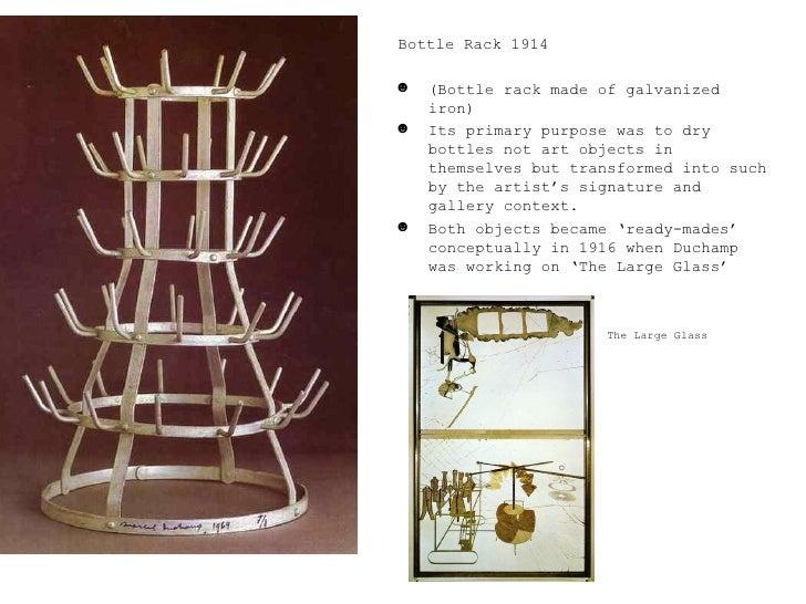 <ul><li>Bottle Rack 1914 </li></ul><ul><li>(Bottle rack made of galvanized iron) </li></ul><ul><li>Its primary purpose was...