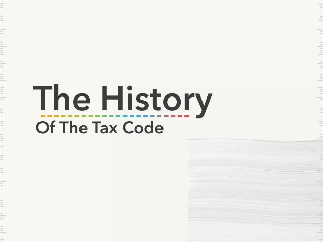 Of The Tax Code The History