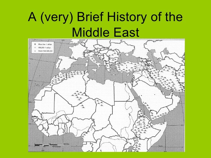 A (very) Brief History of the Middle East