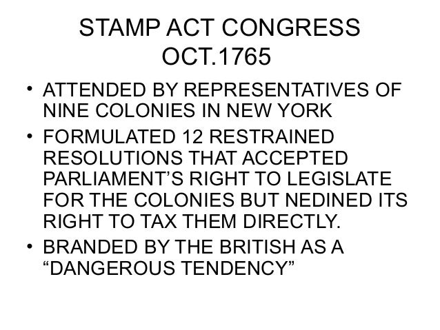 stamp act congress essay When the news of the passage of this act reached the american shore, the colonists protested vehemently nine of the thirteen colonies sent delegates to the stamp act congress, which sought to consider of a general and united, dutiful, loyal and humble representation of their condition to his majesty and the parliament.