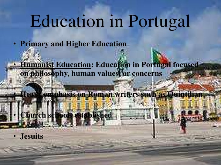 Education in Portugal<br /><ul><li>Primary and Higher Education