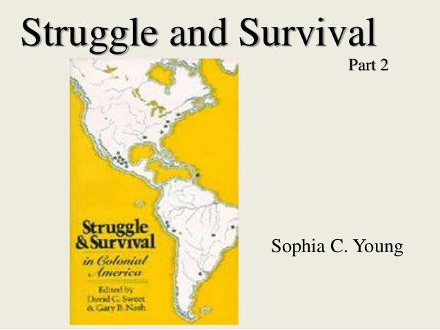 History 140 Struggle and Survival 2