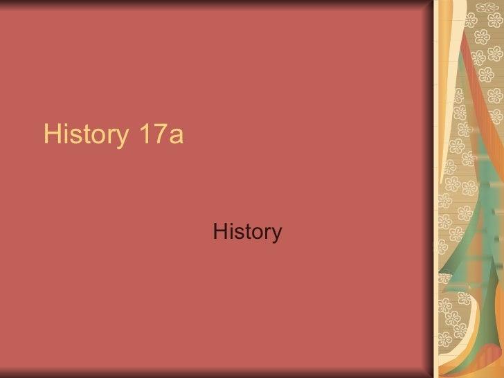 History 17a History