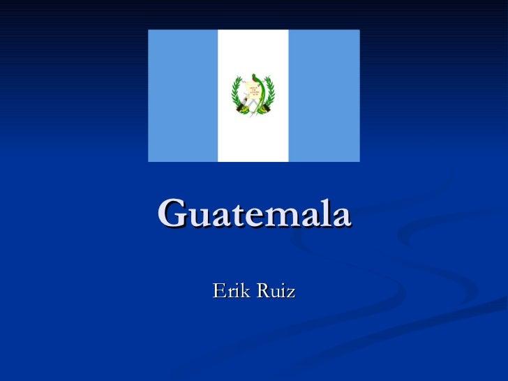 Guatemala Erik Ruiz