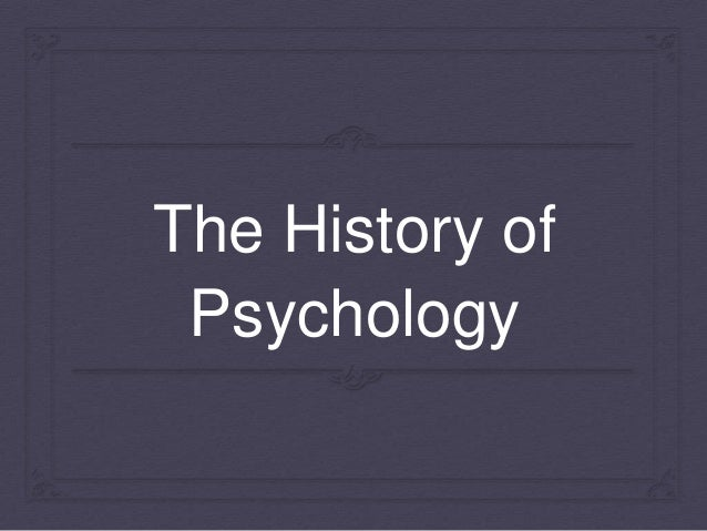 The History of Psychology