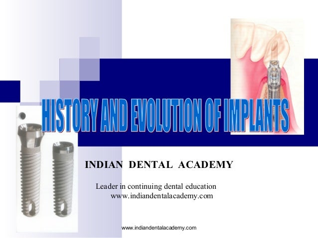 History and evolution of dental implants