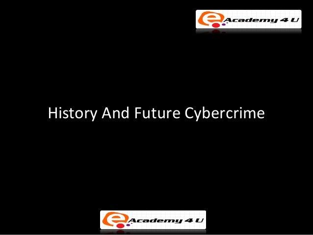 History and future cybercrime