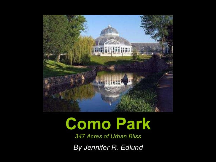 Como Park 347 Acres of Urban Bliss By Jennifer R. Edlund