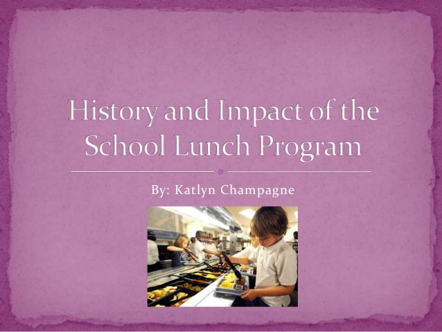 History and impact of the school lunch program