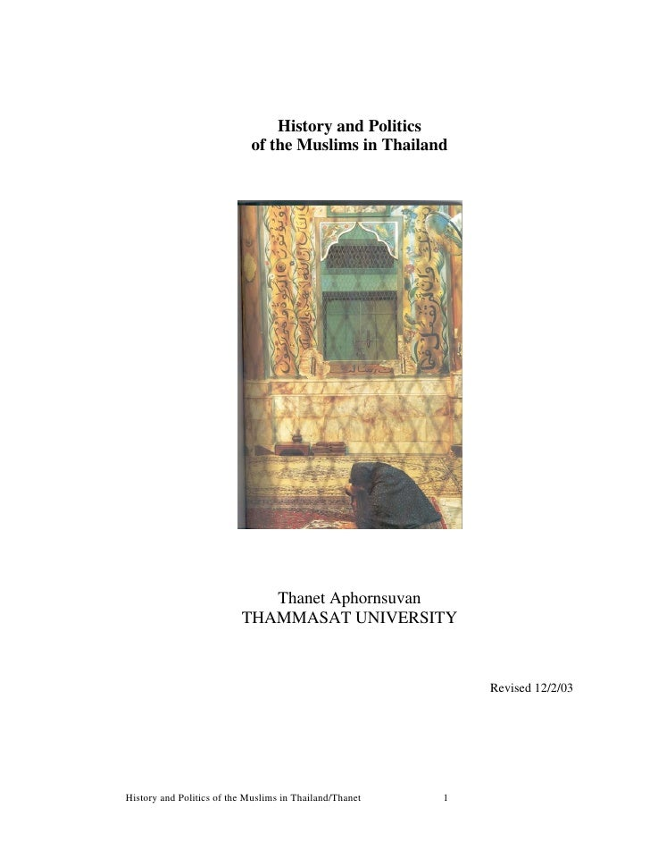 History and Politics                            of the Muslims in Thailand                             Thanet Aphornsuvan ...