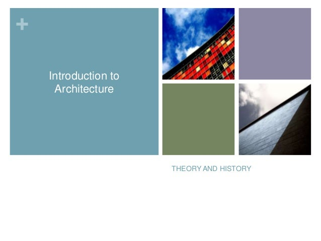 + Introduction to Architecture  THEORY AND HISTORY