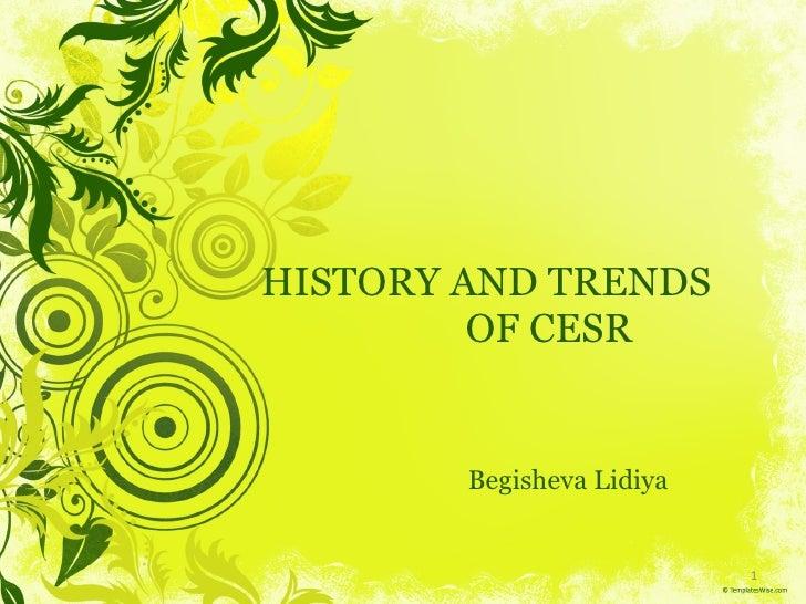 HISTORY AND TRENDS  OF CESR Begisheva Lidiya