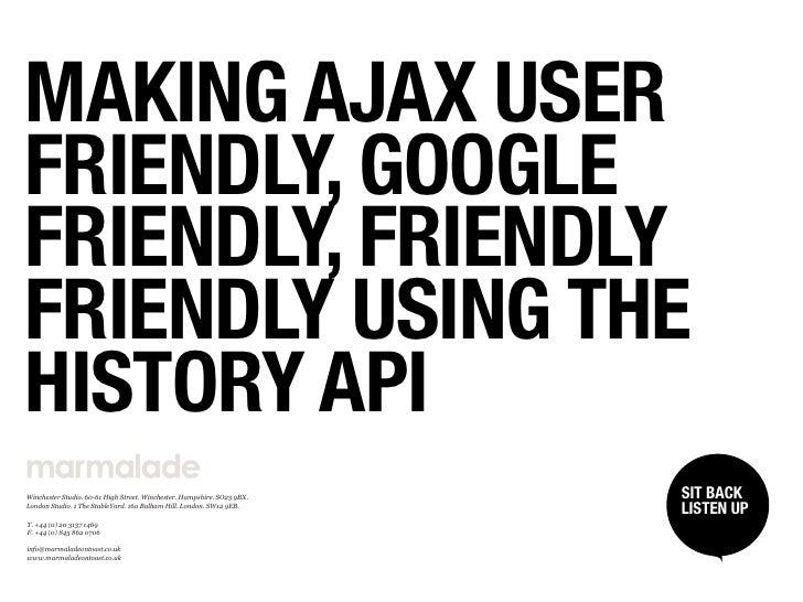 Making AJAX User Friendly, Google Friendly, Friendly Friendly using the History API