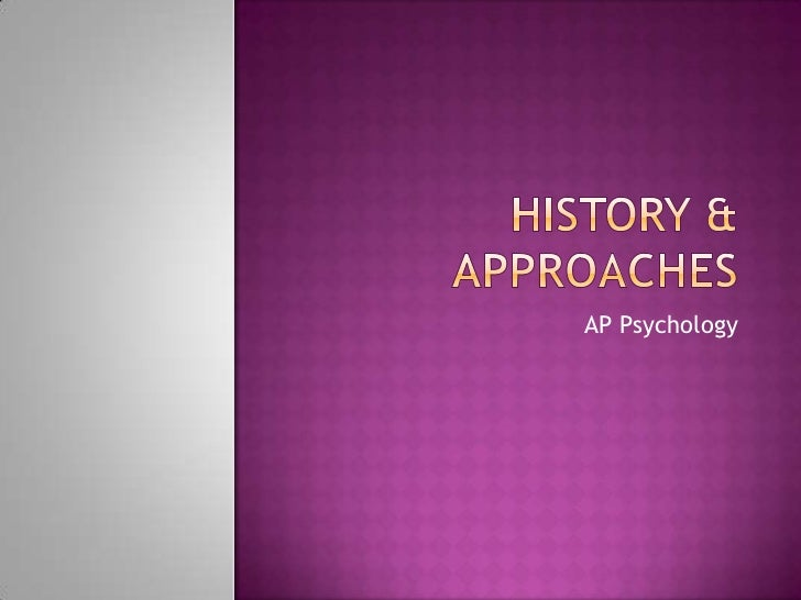 History & Approaches
