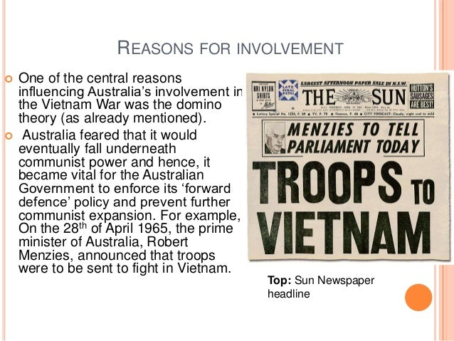 vietnam war australia involvement essay Australia's involvement in the vietnam war was a result of a combined fear of communism and the fall of freedom from danger in australian democracy and society.