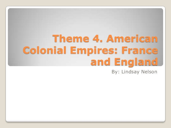 History assignment4 american colonies, france and england