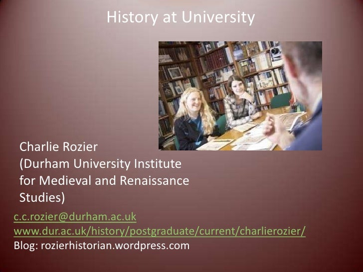 History at University Charlie Rozier (Durham University Institute for Medieval and Renaissance Studies)c.c.rozier@durham.a...