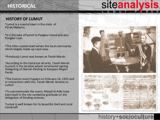 HISTORICALHISTORY OF LUMUT•Lumut is a coastal town in the state ofPerak,Malaysia.•It is the take off point to Pangkor Isla...