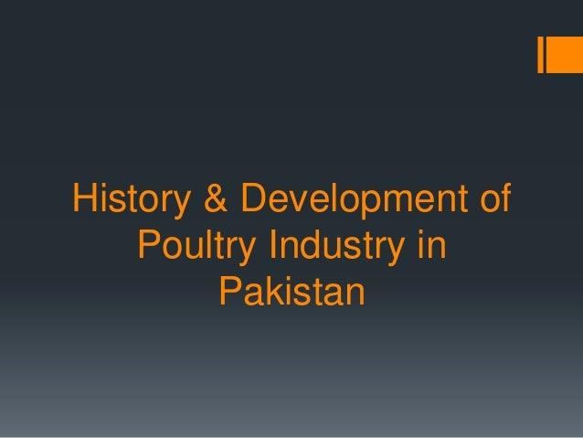 PH Lecture 3: History & Development of Poultry Industry in Pakistan