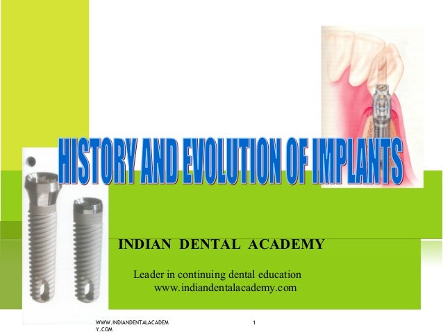 History & evolution of implants / cosmetic dentistry training
