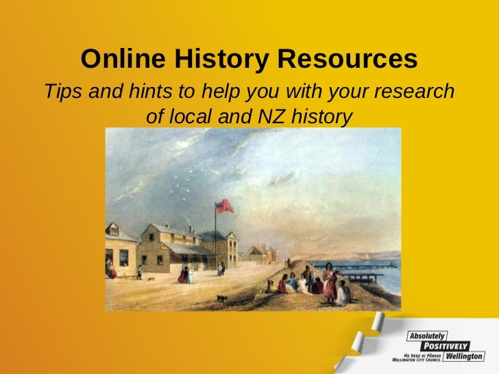 Online History ResourcesTips and hints to help you with your research           of local and NZ history