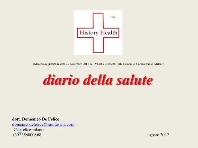 diario della salute dott. Domenico De Felice domenicodefelice@sanitasana.com @defelicemilano +393356000868 agosto 2012 (Ma...