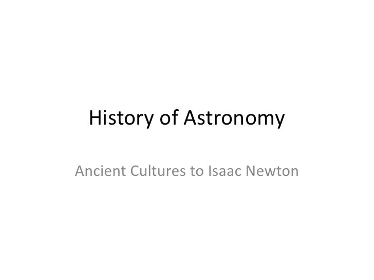 History of Astronomy<br />Ancient Cultures to Isaac Newton<br />