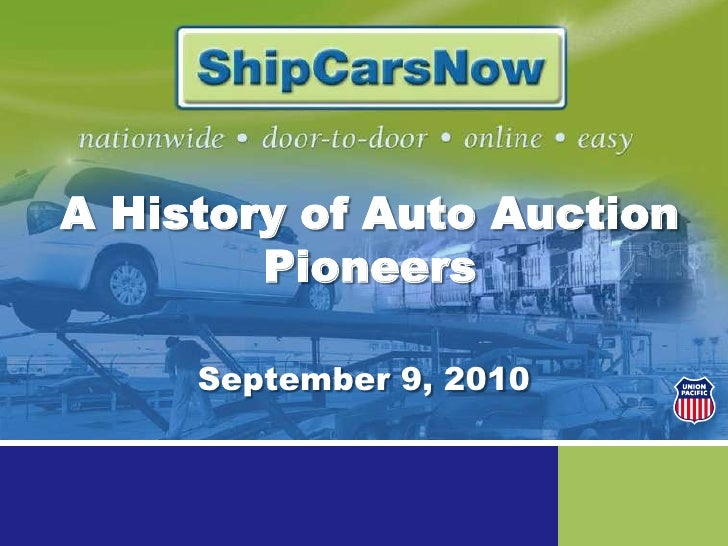 A History of Auto Auction Pioneers<br />September 9, 2010<br />